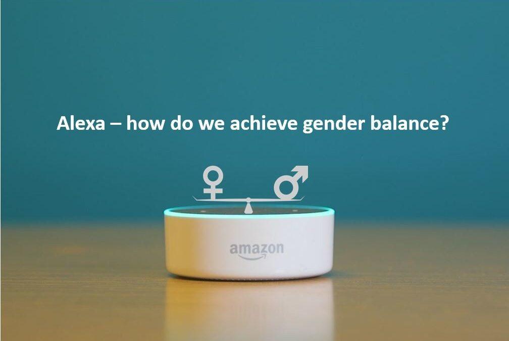 Alexa - how do we achieve gender balance